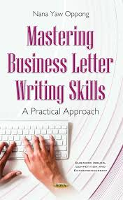 Typing Business Letter Mastering Business Letter Writing Skills A Practical Approach