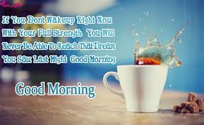 Some people dream of success, while other people get good morning — this is not just a greeting. Inspirational Good Morning Coffee Quotes Page 1 Line 17qq Com