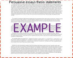 persuasive essays thesis statements custom paper writing service persuasive essays thesis statements how to write a persuasive thesis a thesis is a type