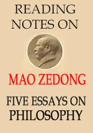 mao zedong s five essays on philosophy reading notes the  mao zedong s five essays on philosophy reading notes
