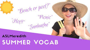 Learn Asl Summer Sign Vocabulary