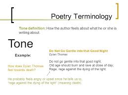p o e t r y english ppt video online  13 tone poetry terminology tone definition how the author feels about what he or she is writing about tone do not go gentle into that good night