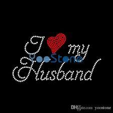 40 Newest I Love My Husband Rhinestone Iron On Transfers Hot Fix Cool How Can I Love My Husband