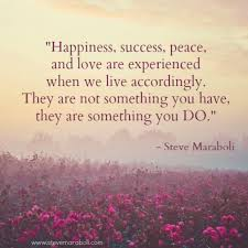 "Quotes On Peace And Love Quote by Steve Maraboli ""Happiness success peace and love are 1"