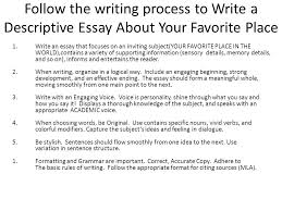 descriptive essays writing what is a descriptive essay it is a  follow the writing process to write a descriptive essay about your favorite place 1 write