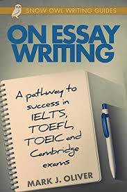 on essay writing a pathway to success in ielts toefl toeic and  on essay writing a pathway to success in ielts toefl toeic and