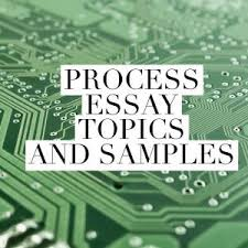 process essay topics titles examples in english  a process essay describes a procedure it gives a step by step explanation of a process that leads to an expected or planned outcome