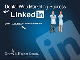 dental web marketing web marketing success with linkedin