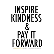 Pay It Forward Quotes Enchanting Inspire Kindness Pay It Forward = Carpe Diem
