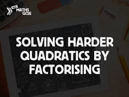 solving harder quadratics by factorising complete lesson by tomotoole teaching resources tes