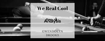 ysis of we real cool by gwendolyn