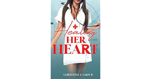 Healing Her Heart by Christine L'Amour