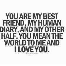 World Quotes Adorable You Mean The World To Me And I Love You Love I Love You My Bestie