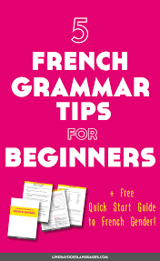 Grammar Tips 5 Essential French Grammar Tips For Beginners Lindsay Does