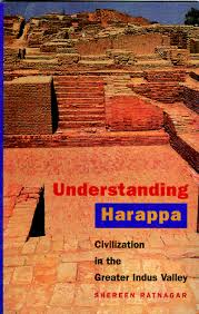 understanding harappa civilization in the great indus valley first published 2001