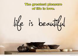 Beautiful Quote Of Life Best Of Life Is Beautiful Wallpaper Quote
