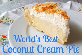 Best Pie Recipes The Worlds Best Coconut Cream Pie Recipe Ever Todaysmama