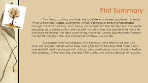 the last leaf written by o henry ppt video online  plot summary