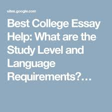 best best essay writing service images essay  best college essay help what are the study level and language requirements dissertation writing servicescollege