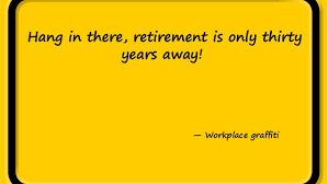 40 Inspirational Learning Funny Retirement Quotes Extraordinary Funny Retirement Quotes
