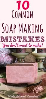 soap making mistakes and frequently asked questions making your own handmade soap is fun