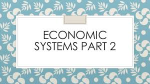 economic systems part homework research project part  1 economic systems part 2