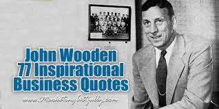 John Wooden Quotes Magnificent 48 Inspirational John Wooden Quotes For Business Marketing Artfully