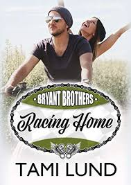 Amazon.com: Racing Home (Bryant Brothers Book 1) eBook: Lund, Tami ...