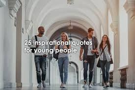 Inspirational Quotes For Young Adults Mesmerizing 48 Most Inspirational Quotes For Young People