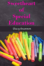 Amazon.com: Sweetheart of Special Education eBook: Brannon, Stacy ...
