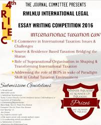 rmlnlu announces th edition of international legal essay writing this year theme for legal essay writing is international taxation law and sub themes are