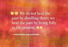 Living In The Past Quotes Inspiration Heal The Past By Living Fully In The Present The BridgeMaker