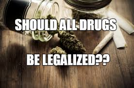 should all drugs be legalized the truth about drug prohibition legalize drugs