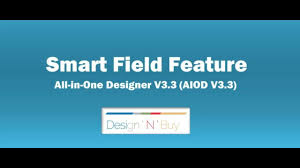Design N Buy The New Smart Field Feature With Updated All In One Designer