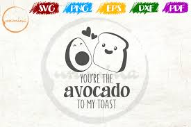 Experts say it might be because you're spending that sweet, sweet deposit money on avocado toast. You Re The Avocado To My Toast Graphic By Uramina Creative Fabrica