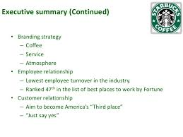 starbucks brand offering and positioning  4 executive summary continued • branding strategy