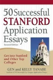 successful stanford application essays gen tanabe  50 successful stanford application essays