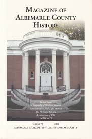 albemarle charlottesville historical society society store the magazine of albemarle county history vol 73 2015