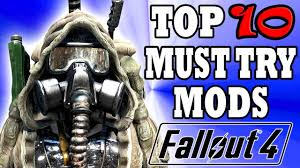 Fallout 4 Top 10 MUST TRY Mods - YouTube