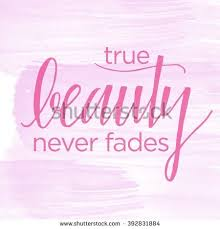 Beauty Never Fades Quotes Best Of Motivational Quote On Watercolor Background True Stock Illustration