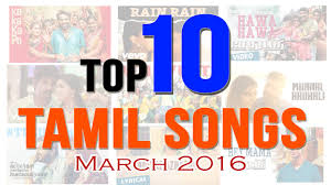 Top Of The Music Charts 2016 Tamil Top 10 Songs March 2016 New Tamil Hit Songs Best Songs Listen Best Music Chart