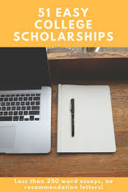 best ideas about college scholarships 51 easy college scholarships to apply for quesbook com