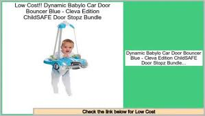 Reports Reviews Dynamic Babylo Car Door Bouncer Blue - Cleva Edition ...