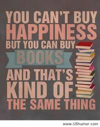Funny Book Quotes Impressive You Can't Buy Happiness But You Can Buy Books And That's Kind Of The