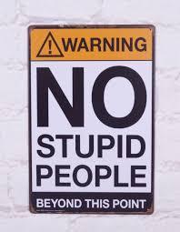 vintage tin signs warning no stupid people poster home pub bar wall decor