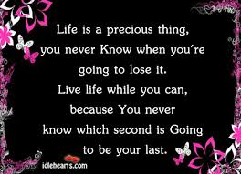 Life Is Precious Quotes Adorable Life Is Precious Quotes Quotes About Life