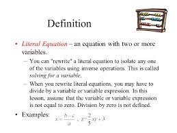 definition literal equation an equation with two or more variables