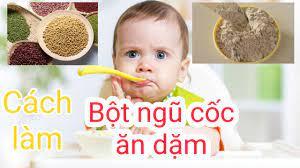 Cách làm bột ngũ cốc cho bé ăn dặm - YouTube