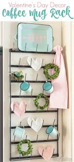 dress up your coffee mug wall rack with simple valentine s day decor including a