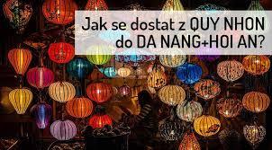 🥇 Jak cestovat z QUY NHON do DA NANG+HOI AN? | Severní Vietnam